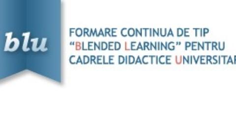 Conferinţa finală şi atelierul de diseminare al proiectului POSDRU – 'Formare continuă de tip 'blended learning'