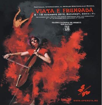 """Festivalul Internaţional al Artelor Spectacolului Muzical """"Viaţa e frumoasă"""" – ediţia a V-a"""